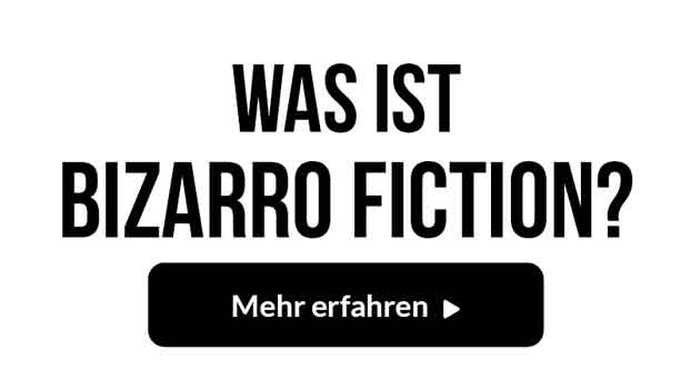 Was ist Bizarro Fiction
